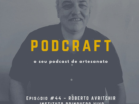 PodCraft: #44 – Roberto Avritchir – Instituto Brinquedo Vivo