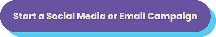 Start a Social Media or Email Campaign 2.png