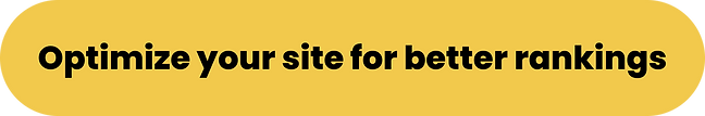 Optimize your site for better rankings.png