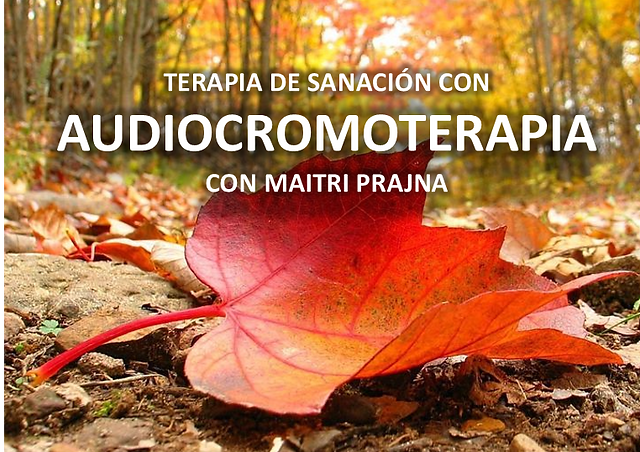Terapia de sanacion y perdon con Audiocromoterapia para liberar las tensiones del pasado y dar via libre a nuevas expectativas