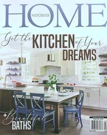 Westchester Home Magazine,  Winter 2019-2020