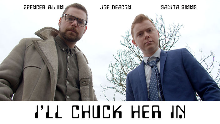 I'll Chuck Her In - Poster