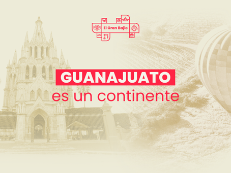 Guanajuato es un continente