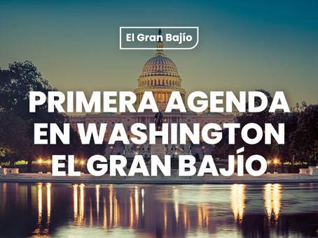 PRIMERA AGENDA EN WASHINGTON - EL GRAN BAJÍO