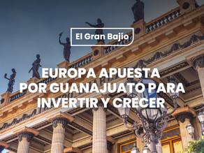 Europa apuesta por Guanajuato para invertir y crecer