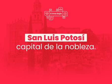 San Luis Potosí: capital de la nobleza.