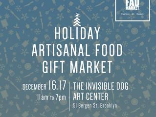 See us at Holiday Artisanal Food Gift Market. Brooklyn, Dec 16-17