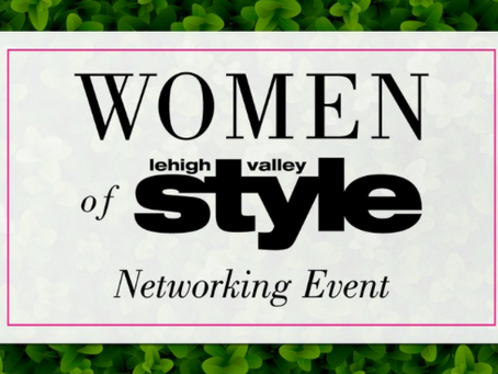 """August 16, 2018 Lehigh Valley Style """"The Perfect Fit for Working Women"""" Networking Event at Centenni"""
