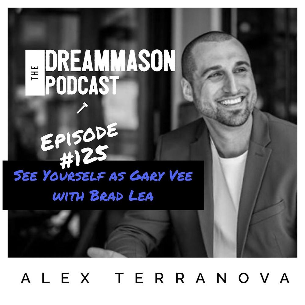 Alex Terranova and Brad Lea on The DreamMason Podcast