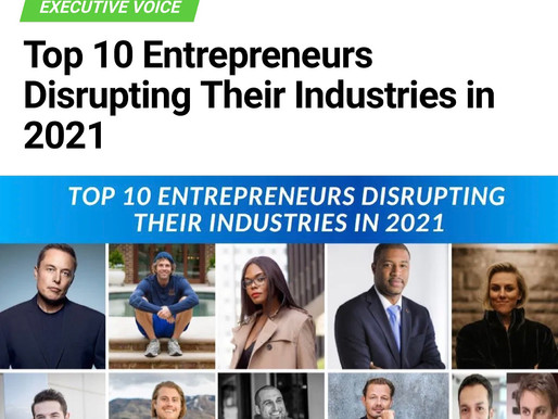 Top 10 Entrepreneurs Disrupting Their Industries 2021