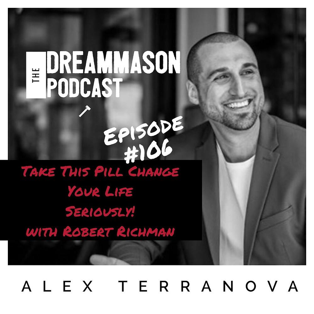 Robert Richman XPill and Alex Terranova on The DreamMason Podcast