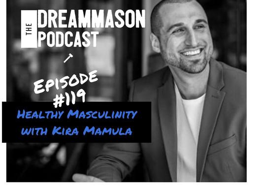 Healthy Masculinity with Kira Mamula