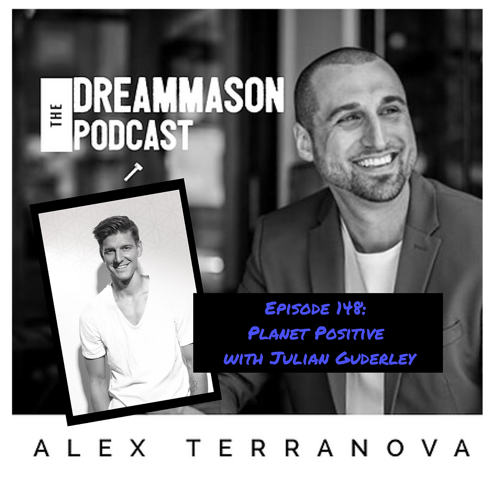 Planet Positive with Julian Guderley and Alex Terranova on The DreamMason Podcast