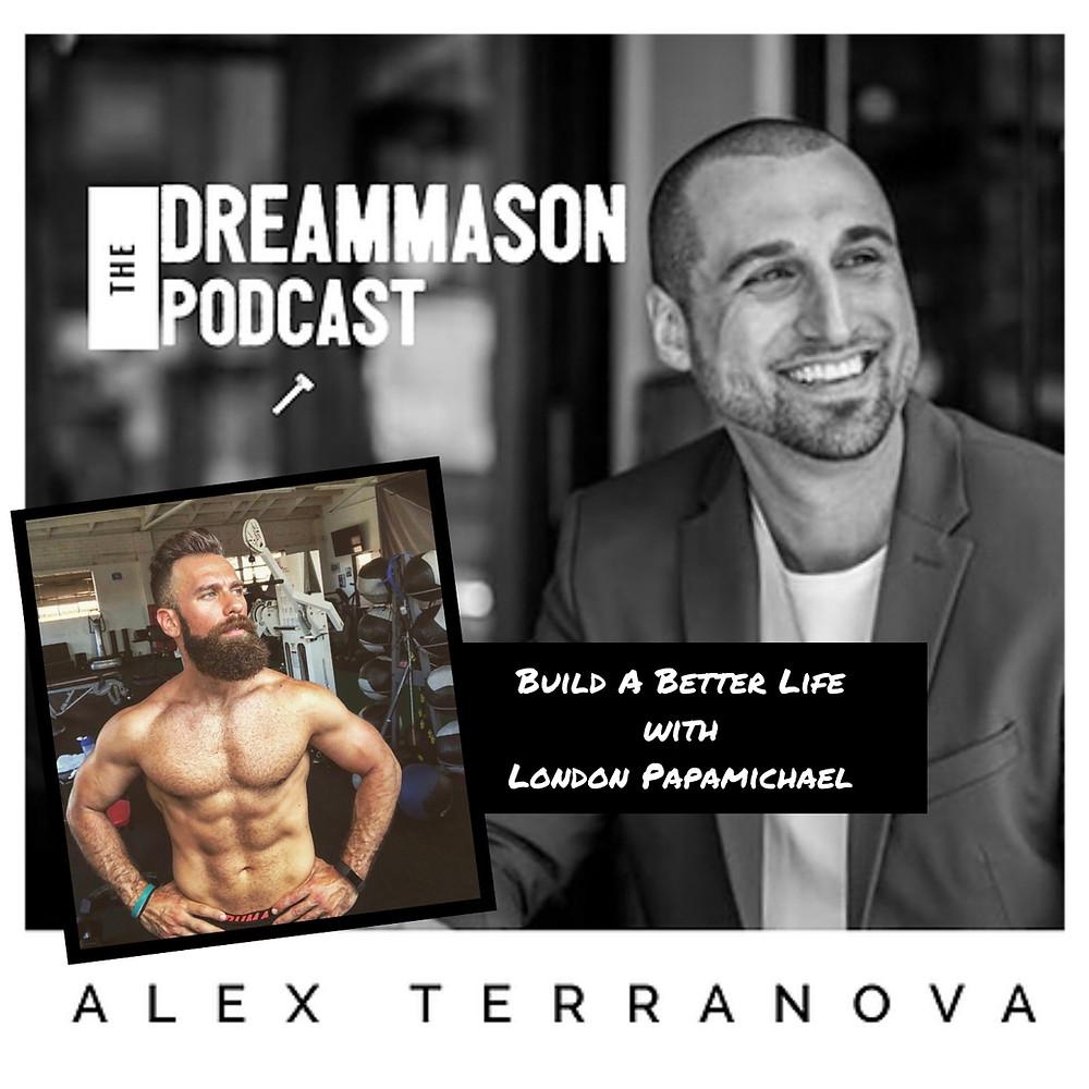 London Papamichael The DreamMason Podcast