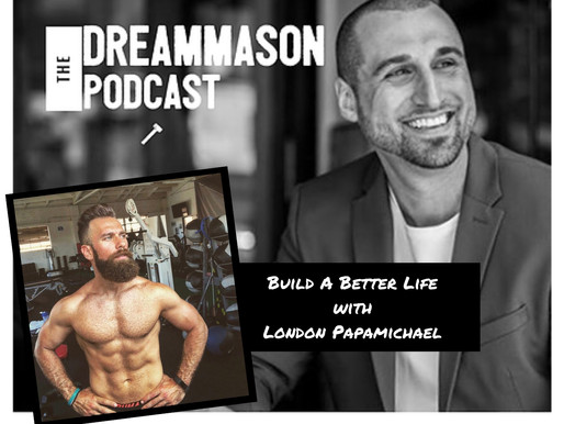 Build a Better Life with London Papamichael