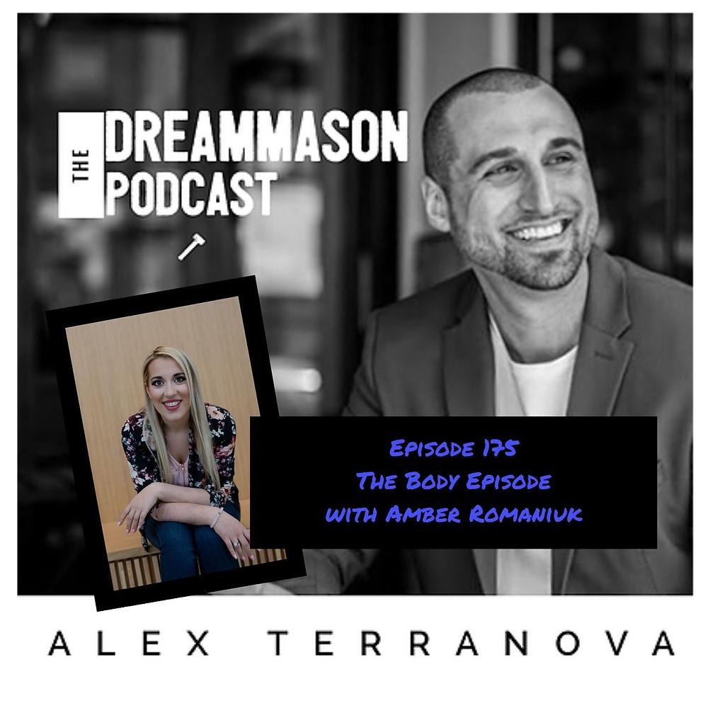 The Body Episode with Amber Romaniuk and Alex Terranova on The DreamMason Podcast