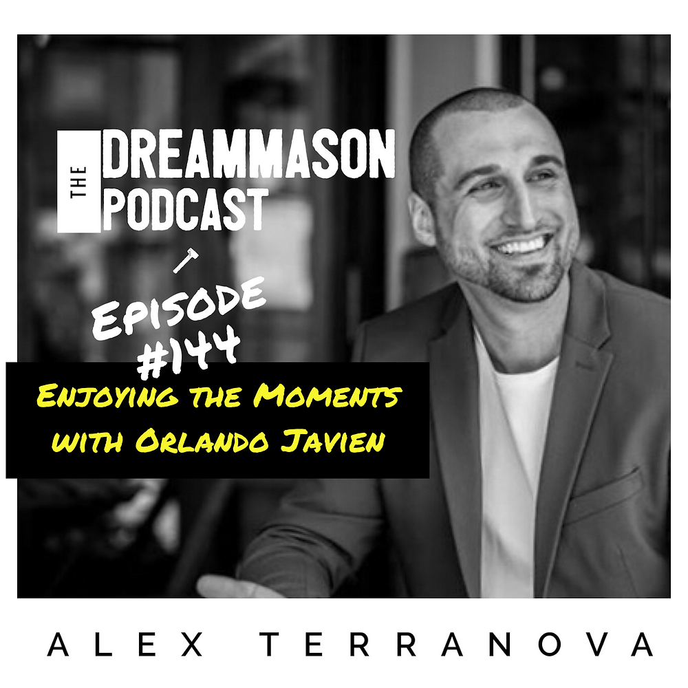 Enjoying the moments with Orlando Javien on The DreamMason Podcast