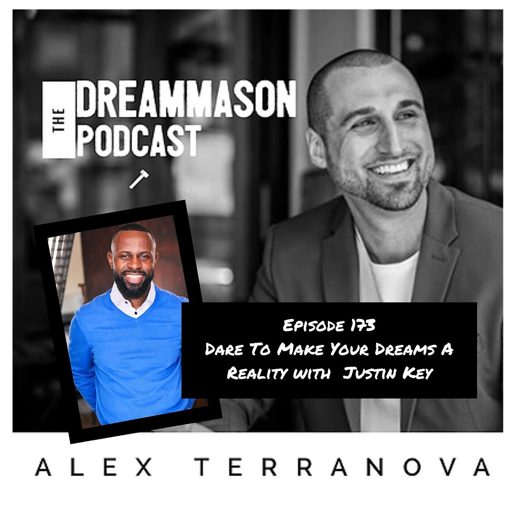 Dare To Make Your Dreams A Reality with Justin Key and Alex Terranova on The DreamMason Podcast