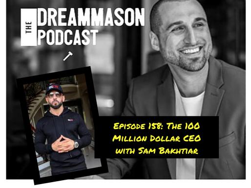 The 100 Million Dollar CEO with Sam Bakhtiar