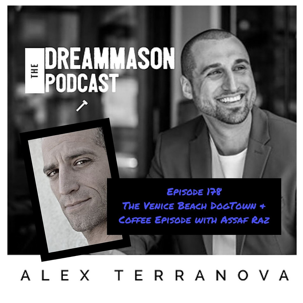 The Venice Beach DogTown & Coffee Episode with Assaf Raz and Alex Terranova on The DreamMason Podcast