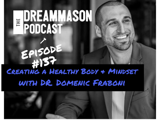 Creating a Healthy Body and Mindset with Dr. Domenic Fraboni (Previously Unaired Episode from 2019)