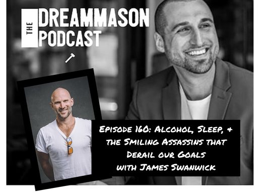 Alcohol, Sleep, & the Smiling Assassins that Derail our Goals with James Swanwick