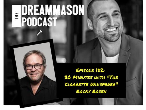 "30 Minutes with ""The Cigarette Whisperer"" Rocky Rosen"