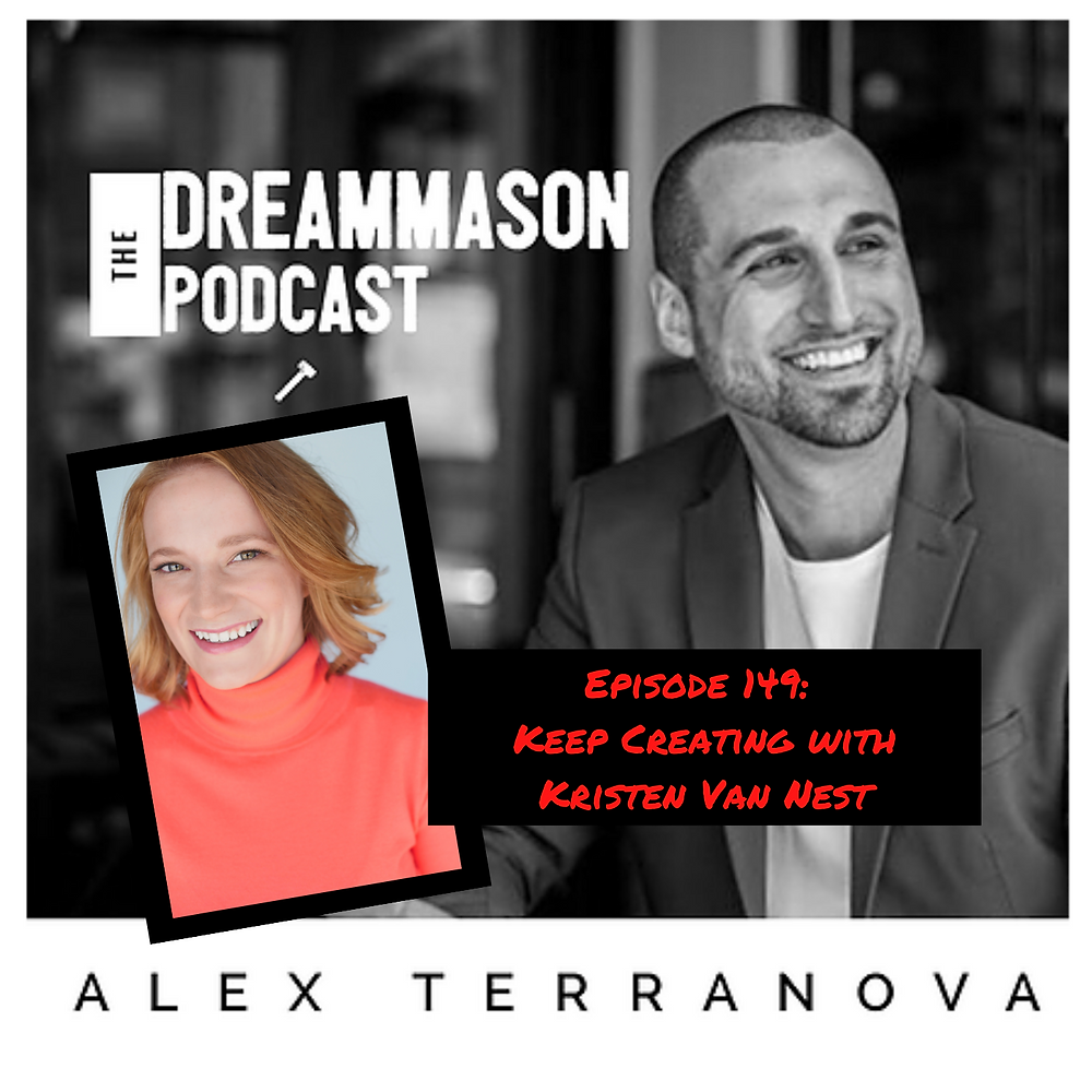 Keep Creating with Kristen Van Nest and Alex Terranova on The DreamMason Podcast