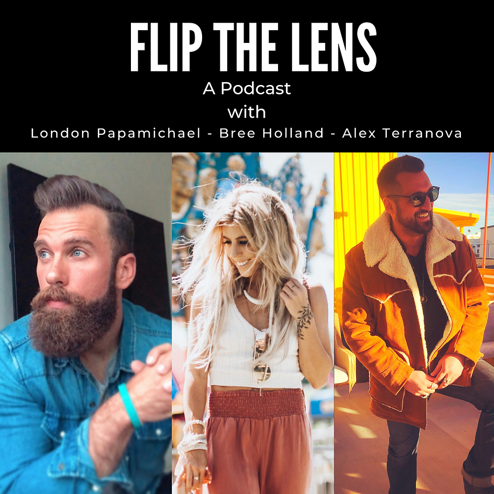 Flip the lens podcast with London Papamichael, bree holland, and alex terranova