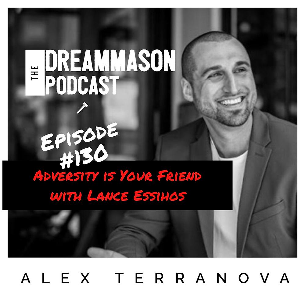Lance Essihos The University of Adversity on The DreamMason Podcast with Alex Terranova