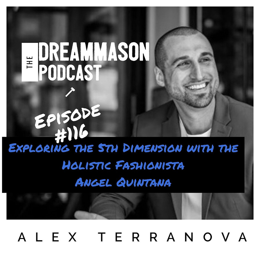 Angel Quintana Holistic Fashionista on The DreamMason Podcast with Alex Terranova