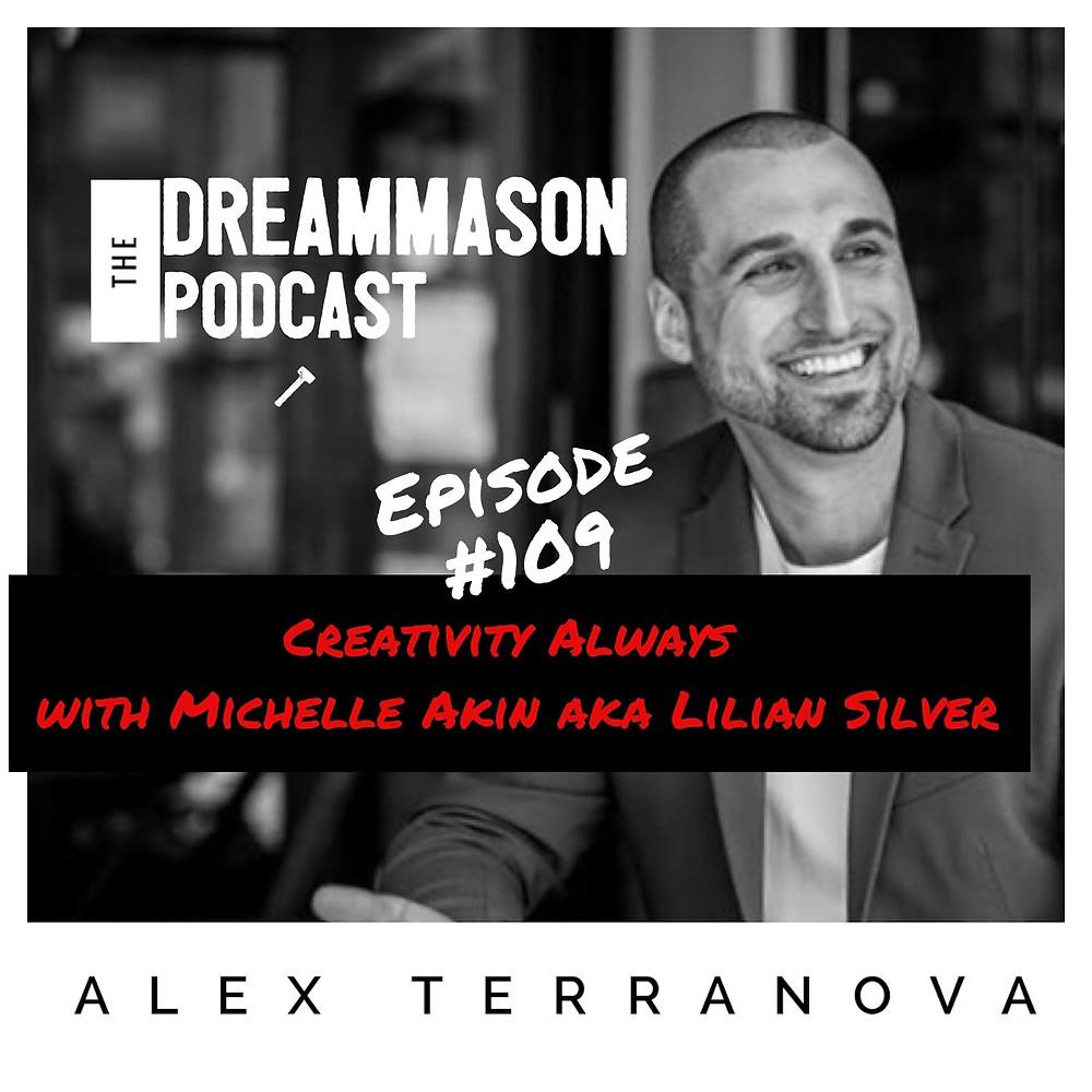 Michelle Akin aka Lilian Silver and Alex Terranova on The DreamMason Podcast