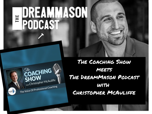 """""""The Coaching Show meets The DreamMason Podcast"""""""