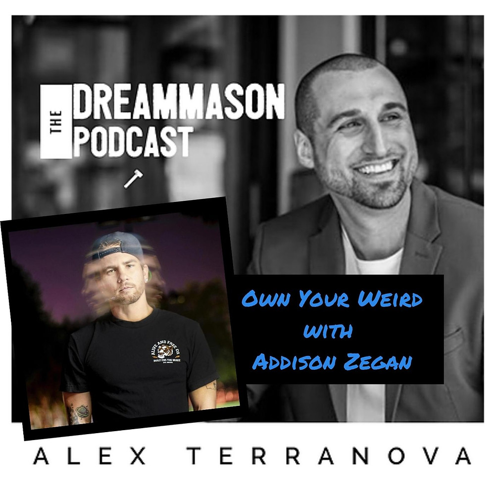 Own Your Weird with Addison Zegan and Alex Terranova on DreamMason Podcast