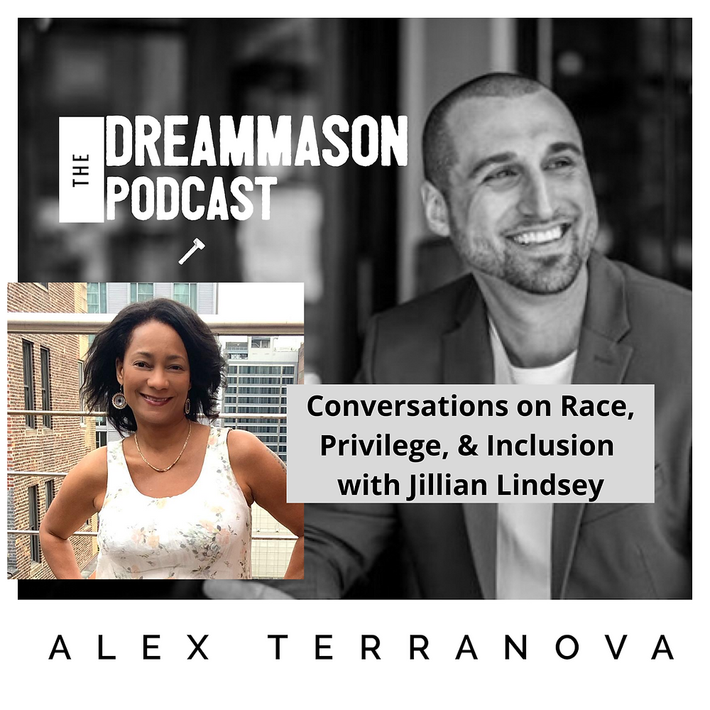 Conversations on Race, Privilege, & Inclusion with Jillian Lindsey and Alex Terranova on DreamMason Podcas