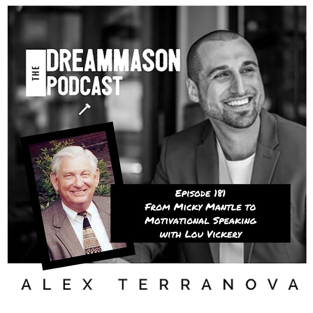From Micky Mantle to Motivational Speaking with Lou Vickery and Alex Terranova on The DreamMason Podcast