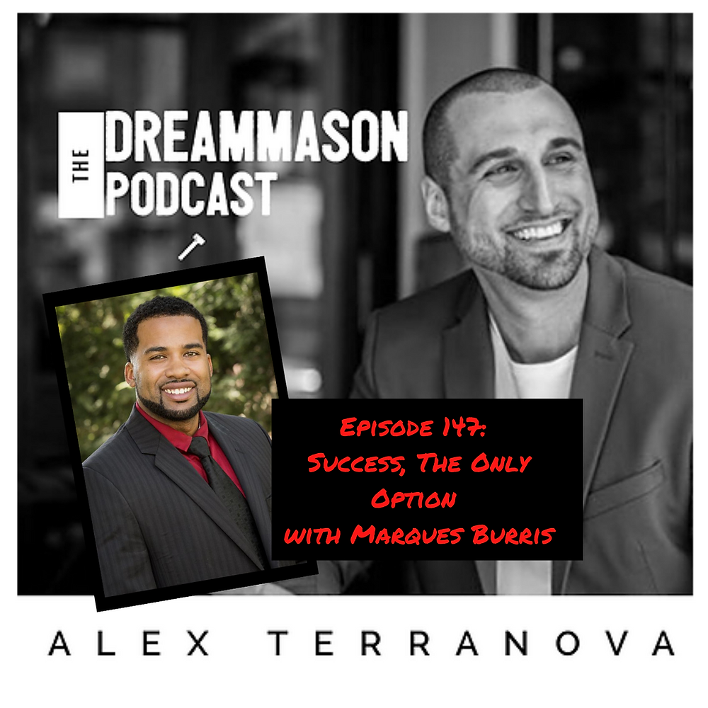 Success, The Only Option with Marques Burris and Alex Terranova on The DreamMason Podcast