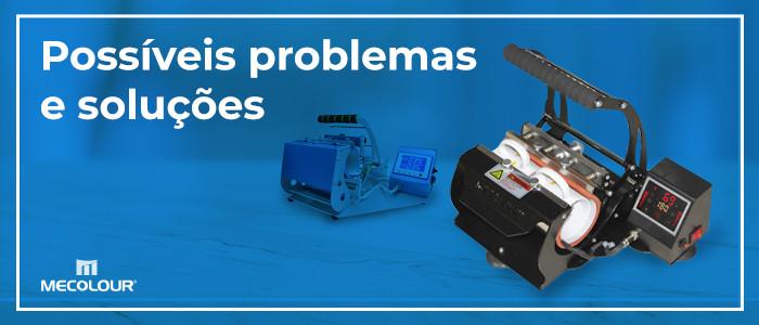 Possíveis problemas e soluções das prensas Mecolour