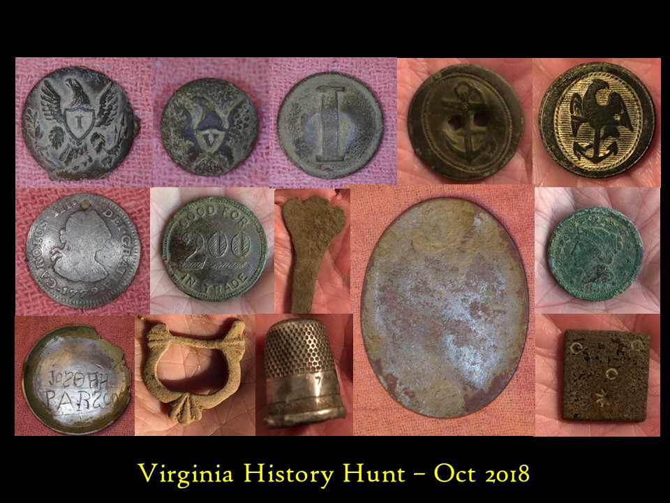 """Civil War Union Eagle Infantry coat button; Pre-Civil War Eagle Voltigeurs vest button; Civil War Confederate """"Lined I"""" local infantry coat button; War of 1812 Navy overcoat button; one-piece pre-Civil War Navy cuff button; 1779 Spanish silver half reale with hole; Virginia store token good for $2.00 in trade; mid-1600s brass trefid spoon handle; 1850s cross belt plate issued to the Virginia Militia and used in the Civil War by Virginia Confederate Troops; 1854 Large Cent (one of four found in a small area); personalized pocket watch cover; mid-1600s spectacle buckle fragment; small coin silver thimble; and a three penny bullion weight."""