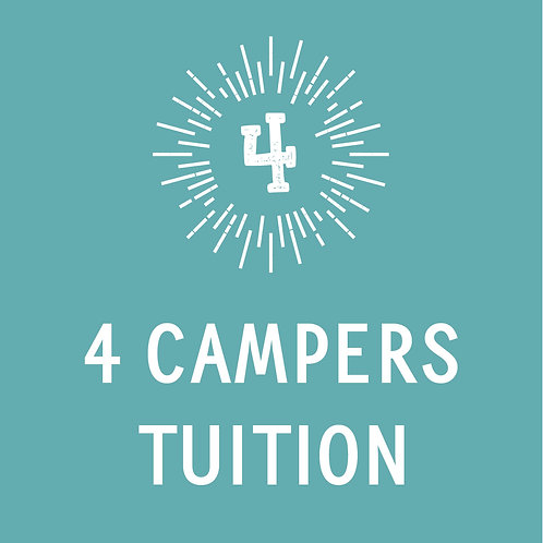 4 Campers Tuition