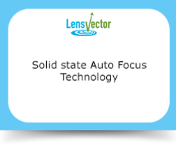 Solid state Auto Focus Technology