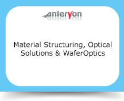 Material Structuring, Optical Solutions & WaferOptics