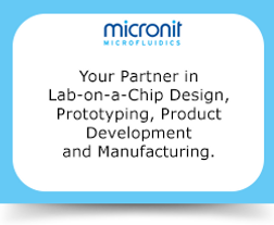 Your Partner in Lab-on-a-Chip Design,  Prototyping, Product Development  and Manufacturing.