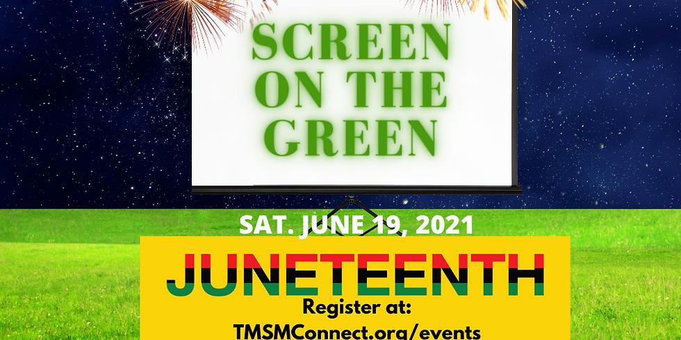 Juneteenth Screen on the Green Celebration (Rescheduled)