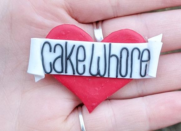 Cake Whore Brooch