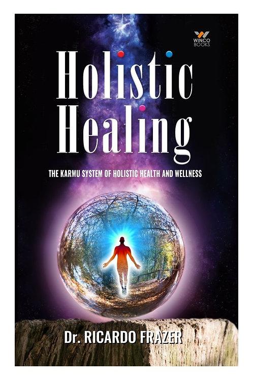 Holistic Healing - Dr. Ricardo Frazer