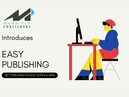 Mark-Fly Publishers Introduces EASY PUBLISHING; One of its kind in the Publishing Industry!