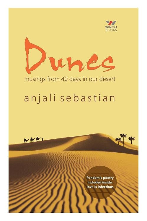 Dunes musings from 40 days in our Desert - Anjali Sebastian