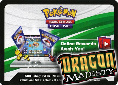 Dragon Majesty Booster Pack (Pokemon TCGO Unused Code Card)