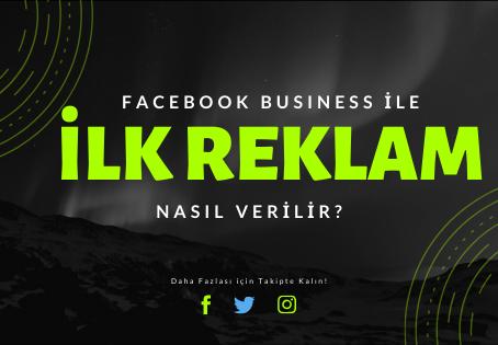 İlk Kez Reklam Verirken Hangi Tip Reklam Kampanyası Kullanmalı? (Facebook Business Resimli Anlatım)